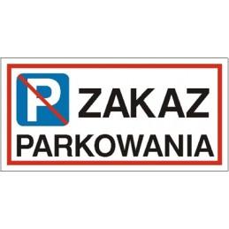 Tablica informacyjna : Zakaz parkowania