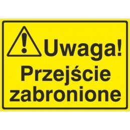 Tablica: Uwaga! Przejście zabronione
