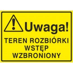 Tablica: Uwaga! Teren rozbiórki wstęp wzbroniony