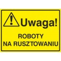 Tablica: Uwaga! Roboty na rusztowaniu
