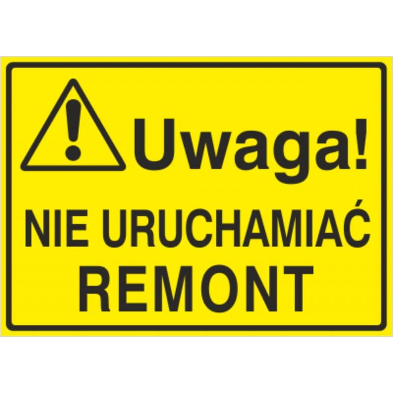 Tablica: Uwaga! Nie uruchamiać remont
