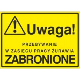 Tablica: Uwaga! Przebywanie w zasięgu pracy żurawia zabronione