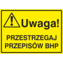 Tablica: Uwaga! Przestrzegaj przepisów BHP