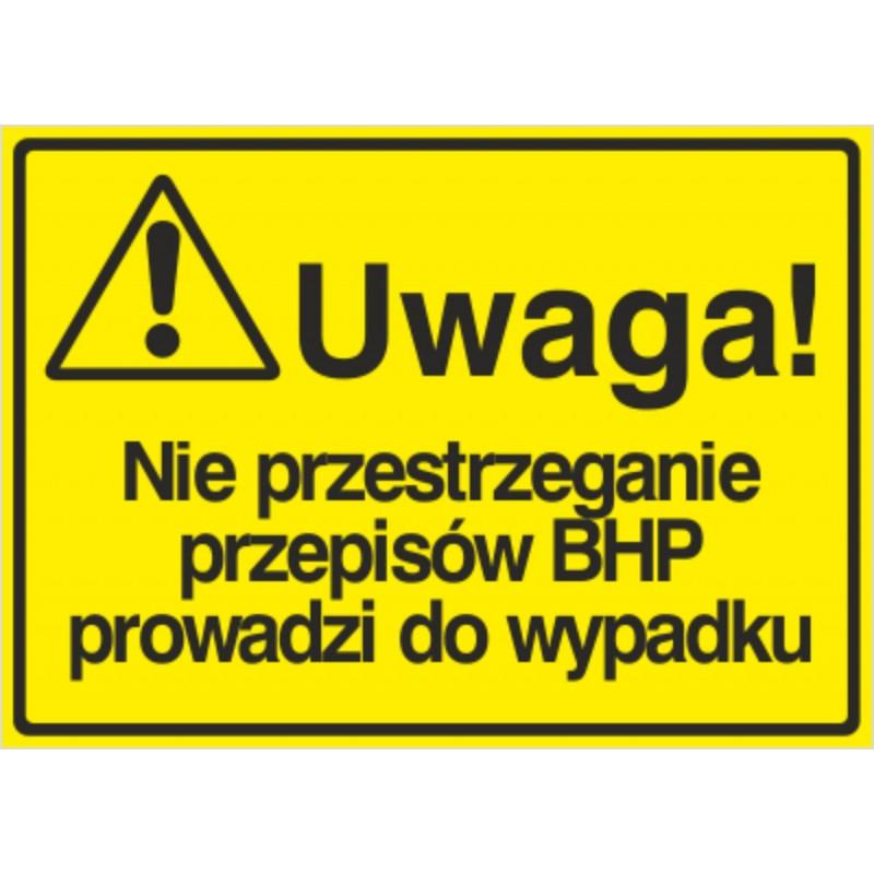 Tablica: Uwaga! Nie przestrzeganie przepisów BHP prowadzi do wypadku